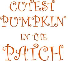 CUTEST PUMPKIN IN THE PATCH by grumpy4now