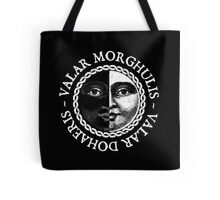 Valar Morghulis, Valar Dohaeris (White) Tote Bag