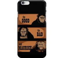 The good, the bad and Maurice iPhone Case/Skin