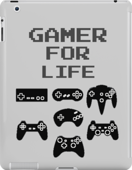 Gamer For Life ( Tablet Cases )  by PopCultFanatics