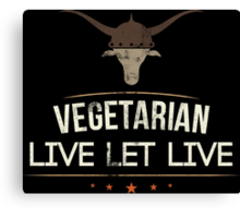 Vegetarian Live Let Live Canvas Print