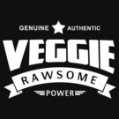 Genuine Authentic Veggie Rawsome Power by T-ShirtsGifts