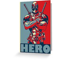 Deadpool is a Hero Greeting Card
