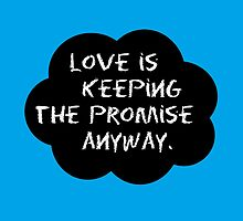 Love is keeping the promise. by mumford-and-bum