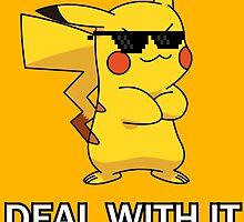 "Pikachu-""DEAL WITH IT"" by GJingson"