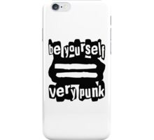 Be Yourself = Very Punk (Black) iPhone Case/Skin