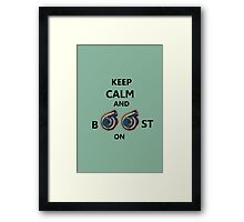 Keep Calm and Boost On  Framed Print