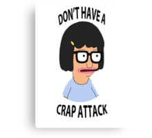 Don't have a crap attack, Tina Canvas Print