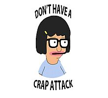 Don't have a crap attack, Tina Photographic Print