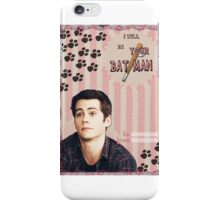 My Teenwolfed Valentine [I Will Be Your Batman] iPhone Case/Skin