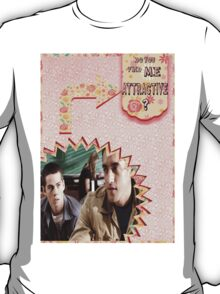 My Teenwolfed Valentine[Do You Find Me Attractive?] T-Shirt