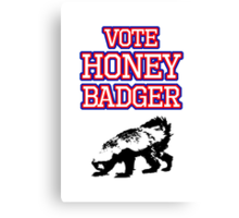 Vote Honey Badger Canvas Print