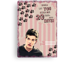 My Teenwolfed Valentine[I'd Let You Stab Me] 2 Canvas Print