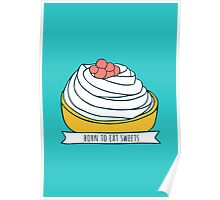 Born to eat sweets Poster