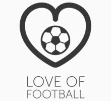 Love Of Football by sweetlord