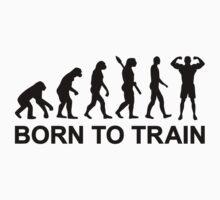 Evolution Bodybuilding born to train by Designzz
