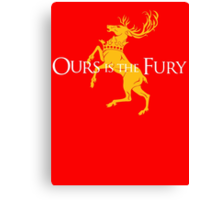 Ours Is The Fury Canvas Print