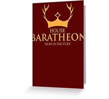 House Baratheon Our Is The Fury Greeting Card
