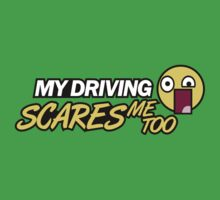 My driving scares me too (1) Kids Clothes