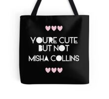 Cute but not Misha Collins - liferuiner 03 Tote Bag