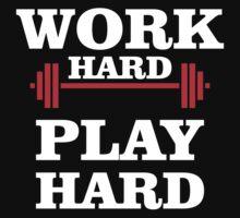 Work Hard - Play Hard by tonyshop