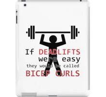 If deadlifts were easy iPad Case/Skin