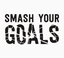 Smash Your Goals by nosnia