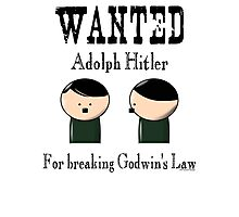 Wanted: Hitler. For breaking Godwin's Law. Photographic Print