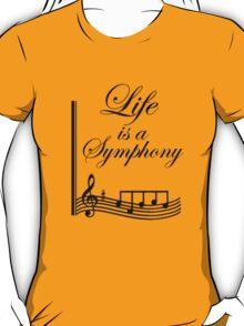 Life is a Symphony T-Shirt