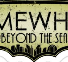 Somewhere Beyond The Sea Sticker