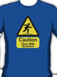 Funny - I Run with Scissors! T-Shirt