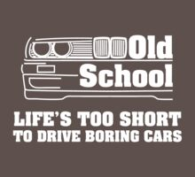 E30 Life's too short to drive boring cars - White by vakuera