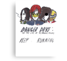 Danger Days  Canvas Print