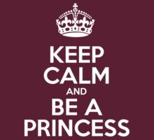 Keep Calm and Be a Princess - White Crown by sitnica