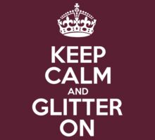 Keep Calm and Glitter On - White Crown by sitnica