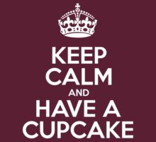 Keep Calm and Have a Cupcake - White Crown by sitnica