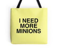 I Need More Minions Tote Bag