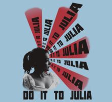 Do It To Julia by delilahdesanges
