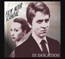 In Isolation - Film Noir Scandal T-Shirt