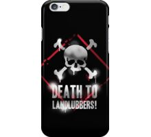Death To Landlubbers iPhone Case/Skin