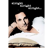 Alright Alright Alright - color Photographic Print