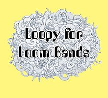 Loopy For Loom Bands by Jasmine Curtis