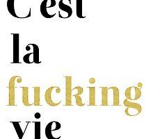 Cest la fucking vie by AnnaGo