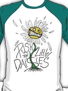 Push the Little Daisies T-Shirt