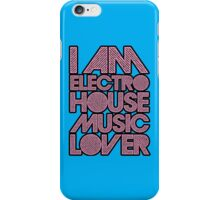 I AM ELECTRO HOUSE MUSIC LOVER (LIGHT PINK) iPhone Case/Skin