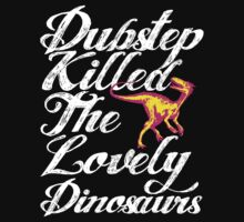 Dubstep Killed The Lovely Dinosaurs Kids Clothes