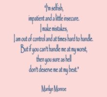 "Marilyn Monroe; ""I'm selfish, impatient and a little insecure. by TOM HILL - Designer"