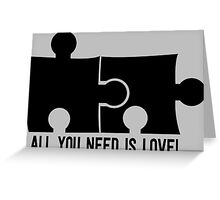 All you need is love Greeting Card