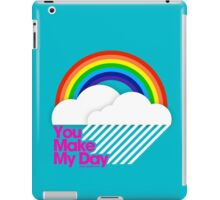 You Make My Day /// iPad Case/Skin