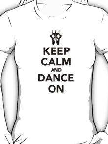 Keep calm and dance on ballet T-Shirt
